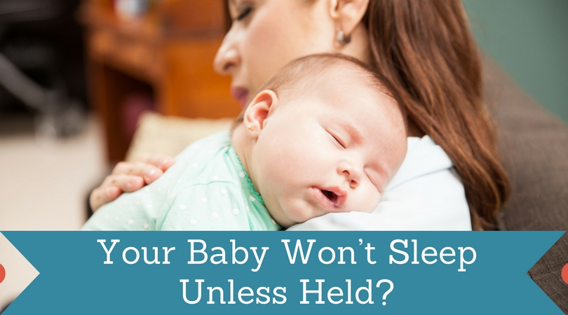 Baby Won't Sleep Unless Held